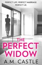 The Perfect Widow ebook by