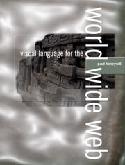 Visual Language for the World Wide Web ebook by Paul Honeywill