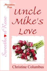 Uncle Mike's Love ebook by Christine Columbus