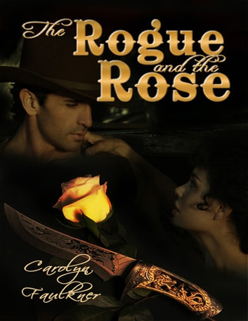 The Rogue And The Rose Ebook By Carolyn Faulkner 9781609685478