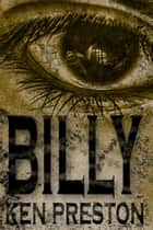 Billy - a Short Story ebook by Ken Preston