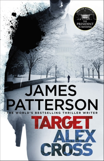 Target: Alex Cross - (Alex Cross 26) eBook by James Patterson