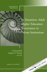 In Transition: Adult Higher Education Governance in Private Institutions - New Directions for Higher Education, Number 159 ebook by J. Richard Ellis,Stephen D. Holtrop