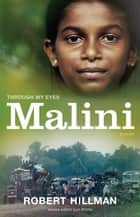 Malini: Through My Eyes ebook by Robert Hillman, Lyn White