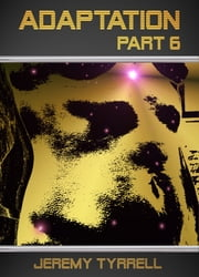 Adaptation: Part 6 ebook by Jeremy Tyrrell