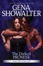 The Darkest Promise (Lords of the Underworld, Book 13) ekitaplar by Gena Showalter