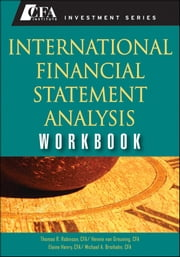 International Financial Statement Analysis Workbook ebook by Hennie van Greuning CFA,Thomas R. Robinson,Elaine Henry,Michael A. Broihahn