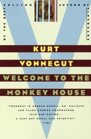 Welcome to the Monkey House ebook by Kurt Vonnegut