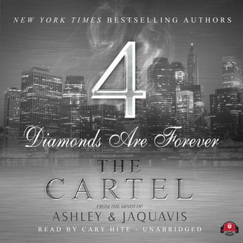 The Cartel 4 - Diamonds Are Forever audiobook by Ashley & JaQuavis