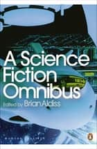 A Science Fiction Omnibus ebook by Brian Aldiss