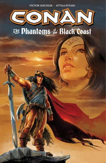 Conan: The Phantoms of the Black Coast ebook by Victor Gischler