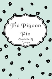 The Pigeon Pie ebook by Charlotte M. Yonge