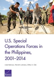 U.S. Special Operations Forces in the Philippines, 2001–2014 ebook by Linda Robinson,Patrick B. Johnston,Gillian S. Oak