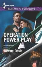 Operation Power Play ebook by Justine Davis