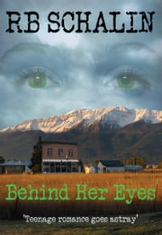 Behind Her Eyes ebook by RB Schalin