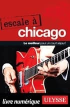 Escale à Chicago ebook by Claude Morneau