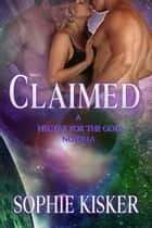 Claimed - Nectar for the Gods, #0 ebook by Sophie Kisker