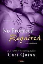 No Promises Required ebook by Cari Quinn
