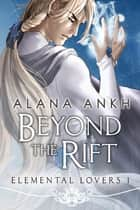 Beyond the Rift ebook by Alana Ankh