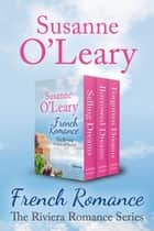French Romance- The Riviera Romance Box Set ebook by Susanne O'Leary
