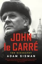 John le Carre ebook by Adam Sisman