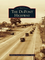 DuPont Highway, The ebook by William Francis,Michael C. Hahn