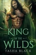 King of the Wilds - Rosethorn Valley Fae #3 ebook by