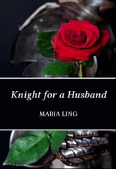 Knight for a Husband ebook by Maria Ling
