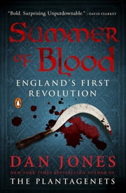 Summer of Blood - England's First Revolution ebook by Dan Jones