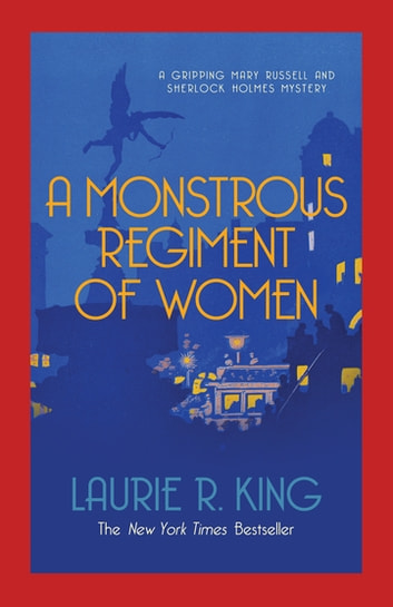 A Monstrous Regiment of Women - A puzzling mystery for Mary Russell and Sherlock Holmes ebook by Laurie R. King
