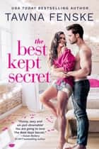The Best Kept Secret ebook by Tawna Fenske