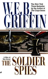 Soldier Spies ebook by W.E.B. Griffin