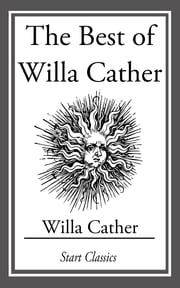 The Best of Willa Cather ebook by Willa Cather