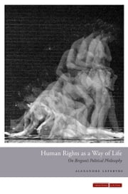 Human Rights as a Way of Life - On Bergson's Political Philosophy ebook by Alexandre Lefebvre