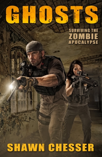 Surviving the Zombie Apocalypse: Ghosts ebook by Shawn Chesser