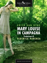 Mary Louise in campagna ebook by Edith Van Dyne