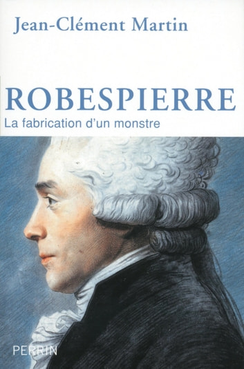 Robespierre ebook by Jean-Clément MARTIN