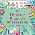 The House of Birds and Butterflies audiobook by Cressida McLaughlin
