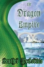The Dragon Empire ebook by Heather McCorkle