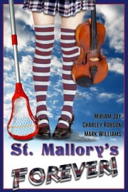 St. Mallory's Forever! - A 21st Century All-Girls' English Boarding School Mystery ebook by Mark Williams,Charley Robson,Miriam Joy