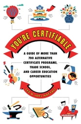 You're Certifiable - The Alternative Career Guide to More Than 700 Cert ebook by Lee Naftali,Joel Naftali