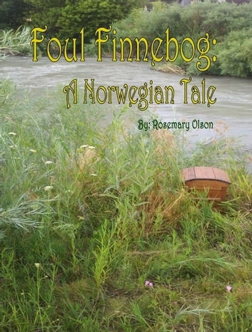 Foul Finnebog: A Norwegian Tale ebook by Rosemary Olson