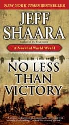 No Less Than Victory ebook by Jeff Shaara