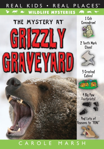 The Mystery at Grizzly Graveyard ebook by Carole Marsh