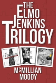 The Elmo Jenkins Trilogy ebook by McMillian Moody