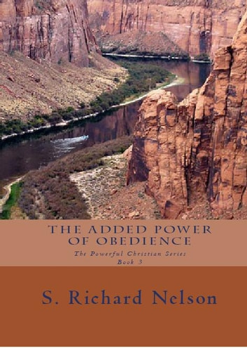 The Added Power of Obeidence ebook by S. Richard Nelson