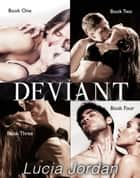 Deviant - Complete Series ebook by Lucia Jordan