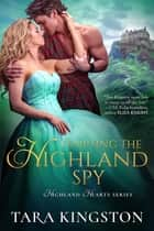 Tempting the Highland Spy ebook by Tara Kingston