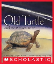 Old Turtle And The Broken Truth ebook by Douglas Wood,Jon J Muth