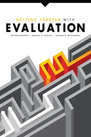 Getting Started with Evaluation ebook by Peter Hernon,Robert E. Dugan,Joseph R. Matthews